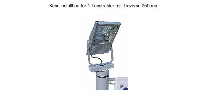 Kabelvorinstallation für 1 Topstrahler mit Traverse 250 mm