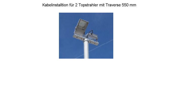 Kabelvorinstallation für 2 Topstrahler mit Traverse 550 mm
